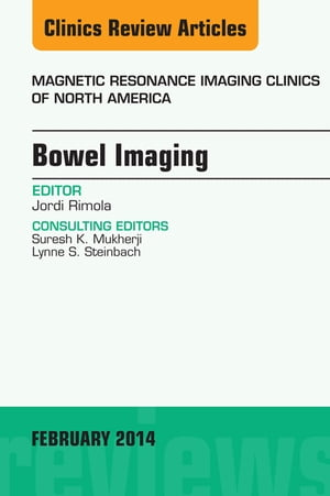 Bowel Imaging,  An Issue of Magnetic Resonance Imaging Clinics of North America,