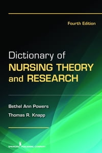 Dictionary of Nursing Theory and Research: Fourth Edition