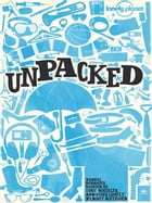 Lonely Planet Unpacked by Lonely Planet