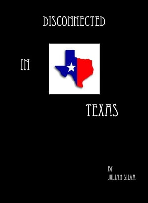Disconnected in Texas