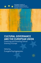Cultural Governance and the European Union: Protecting and Promoting Cultural Diversity in Europe