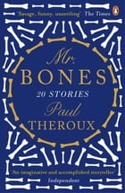 Mr Bones: Twenty Stories by Paul Theroux