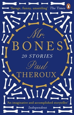 Book Mr Bones: Twenty Stories by Paul Theroux