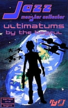 Jazz: Monster Collector In: Ultimatums By The Bagful (Season 1, Episode 8)