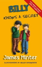 Billy Knows A Secret: Billy Growing Up, #8 by James Minter