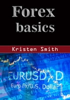 Forex basics by Kristen Smith