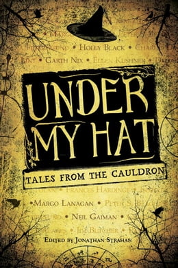 Book Under My Hat: Tales from the Cauldron by Jonathan Strahan