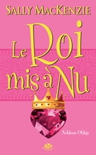 Le Roi mis à nu: Noblesse oblige, T7 by Sally Mackenzie
