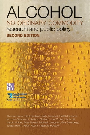 Alcohol: No Ordinary Commodity Research and Public Policy