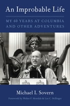 An Improbable Life: My Sixty Years at Columbia and Other Adventures