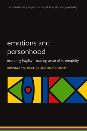 Emotions and Personhood Exploring Fragility - Making Sense of Vulnerability