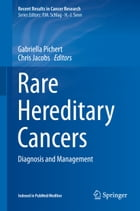 Rare Hereditary Cancers: Diagnosis and Management by Gabriella Pichert