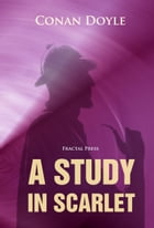 A Study in Scarlet: The Adventures of Sherlock Holmes by Conan Doyle