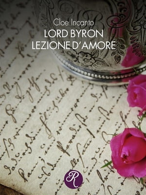 Lord Byron. Lezione d'amore