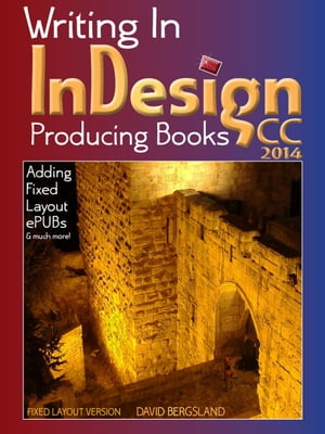 Writing In InDesign CC 2014 Producing Books Adding Fixed Layout ePUBs & much more