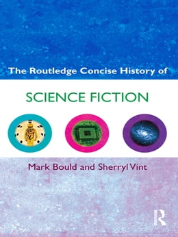 Book The Routledge Concise History of Science Fiction by Mark Bould