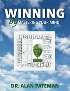 Winning By Mastering Your Mind by Dr. Alan Pateman