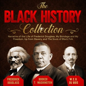 The Black History Collection by Frederick Douglass