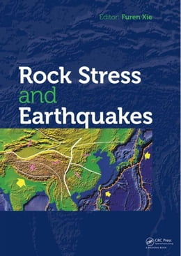 Book Rock Stress and Earthquakes by Xie, Furen