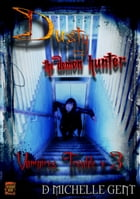 Trouble x 3 (Dusty the Demon Hunter) by D Michelle Gent