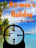 Hit-man's Holiday by B.J.  McCall