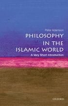 Philosophy in the Islamic World: A Very Short Introduction