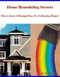 Home Remodeling Secrets - How to Create a Beautiful Home On a Shoestring Budget! photo