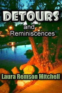 Detours and Reminiscences