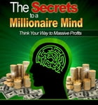 The Secrets to a Millionaire Mind by Anonymous