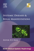 Systemic Diseases & Renal Manifestations - ECAB by D S Rana