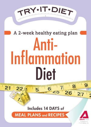 Try-It Diet - Anti-Inflammation Diet A two-week healthy eating plan