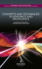 Concepts and Techniques in Genomics and Proteomics by N Saraswathy