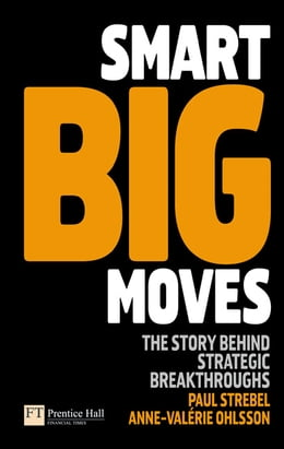 Book Smart Big Moves: The secrets of successful strategic shifts by Anne-Valerie Ohlsson-Corboz