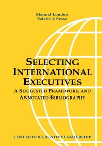 Selecting International Executives: A Suggested Framework and Annotated Bibliography