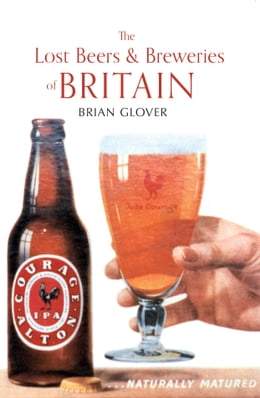 Book The Lost Beers & Breweries of Britian by Brian Glover
