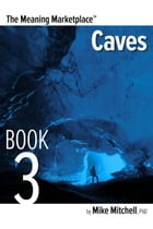 Meaning Marketplace Book 3: Caves by Mike Mitchell