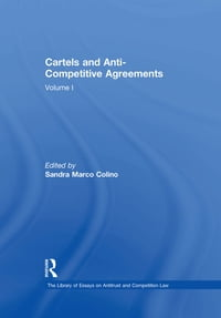 Cartels and Anti-Competitive Agreements: Volume I