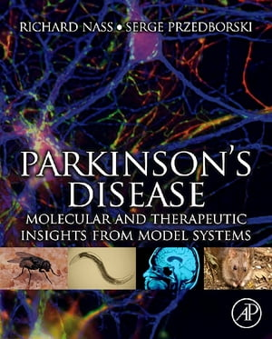 Parkinson's Disease Molecular and Therapeutic Insights From Model Systems