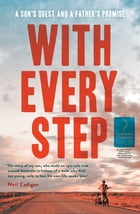 With Every Step: A Son's Quest and a Father's Promise by Neil Cadigan