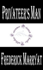 Privateer's Man: One Hundred Years Ago by Frederick Marryat