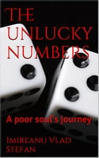 The unlucky numbers: A poor soul's journey by Imireanu Vlad