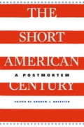 The Short American Century bbbdccd9-d5fe-4a03-8cd3-a59afeb18e3f