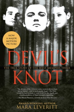 Book Devil's Knot: The True Story of the West Memphis Three by Mara Leveritt