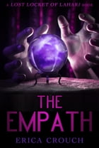 The Empath: Lost Locket of Lahari by Erica Crouch