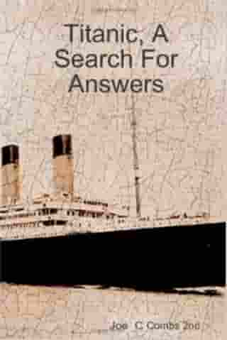 Titanic, A Search For Answers