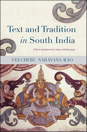Text and Tradition in South India de Velcheru Narayana Rao