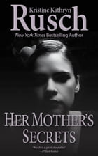 Her Mother's Secrets by Kristine Kathryn Rusch
