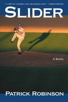 Slider: A Novel by Patrick Robinson