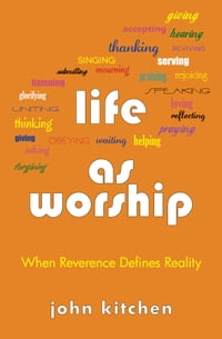 Life as Worship: When Reverence Defines Reality