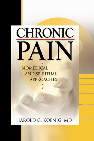 Chronic Pain Biomedical and Spiritual Approaches